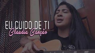 Cláudia Canção - Eu Cuido De Ti
