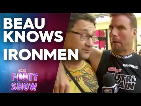 Beau Knows Ironmen | NRL Footy Show