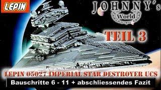 Teil 3 - Lepin 05027 Imperial Star Destroyer - Zweite Hälfte Aufbau & abschliessendes Fazit