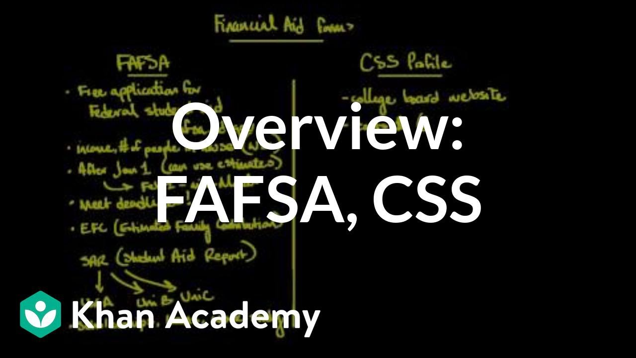 Overview of FAFSA and CSS PROFILE (video) | Khan Academy
