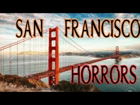 3 TRUE San Francisco (Scary Stories)