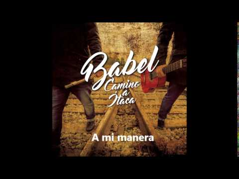 Babel - A mi manera ( Flamenco ) Fandangos del disco Camino a Itaca