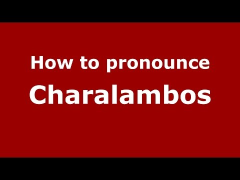 How to pronounce Charalambos (Colombian Spanish/Colombia)  - PronounceNames.com