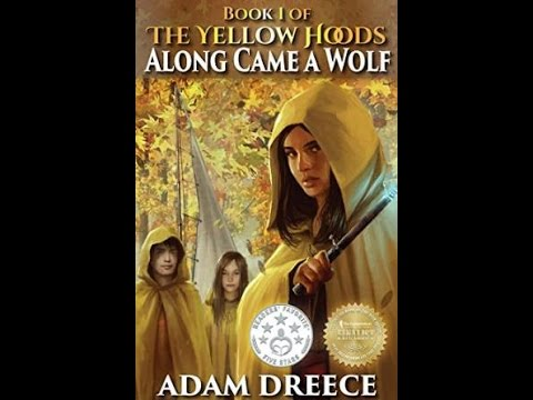 "Welcome to ""Along Came A Wolf"" by Adam Dreece"