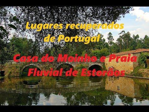 Lugares recuperados de Portugal - Casa do Moinho e praia fluvial de Estorãos