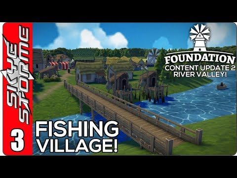 ► FISHING VILLAGE! ◀ FOUNDATION Content Update 2 - River Valley Ep 3