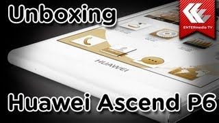 Unboxing: Huawei Ascend P6