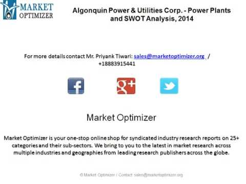 Power Plants and SWOT Analysis of Algonquin Power & Utilities Corp. 2014