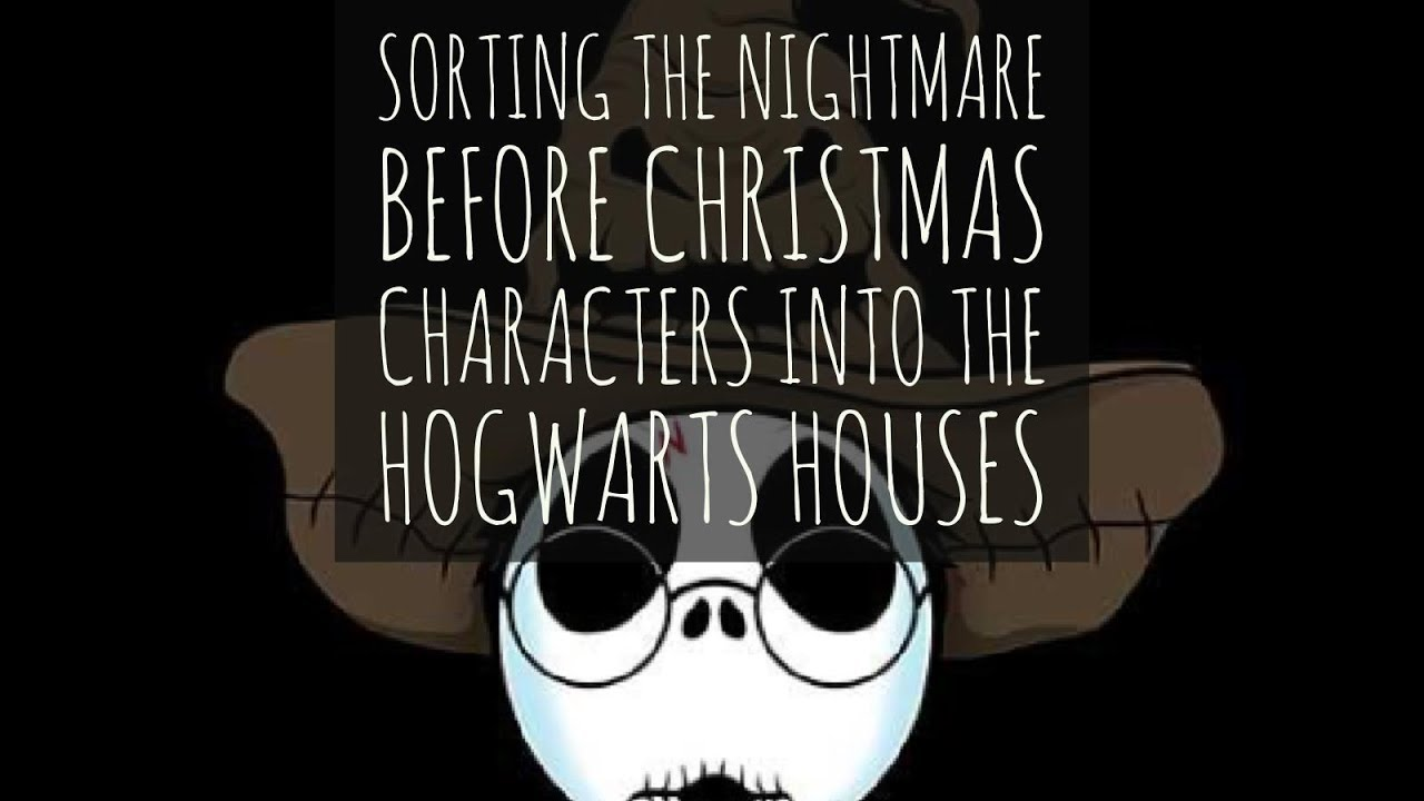 Sorting The Nightmare Before Christmas Characters Into Hogwarts ...