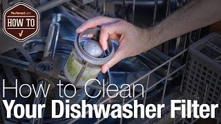 How To Clean Your Dishwasher Filter