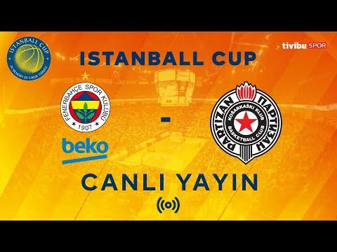 Fenerbahçe Beko - Partizan   Istanball Cup Final   CANLI