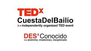 TEDx Cuesta del Bailío 2015. Unknown. Sesión de Tarde.