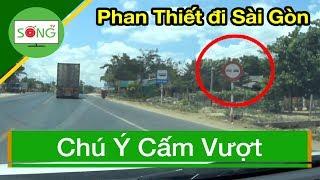 🟢Phan Thiết - Sài Gòn Chú Ý Bảng Cấm Vượt | Sống TV