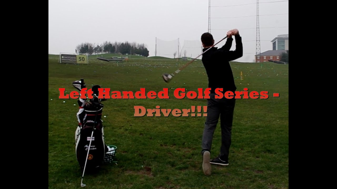 Left Handed Golf Series Driver Youtube