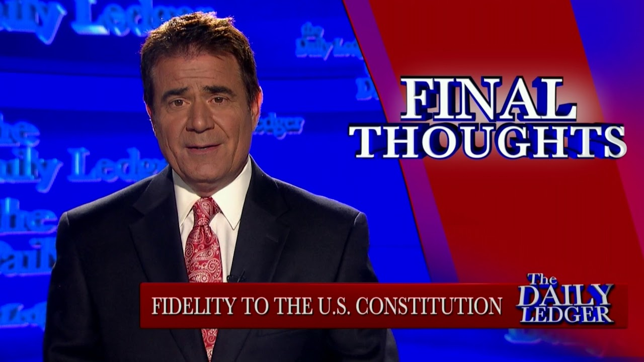 OAN Final Thoughts: Fidelity to the Constitution