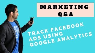 How To Track Facebook Ads Using Google Analytics
