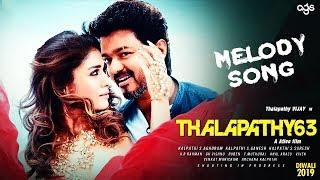 Thalapathy63 – Melody Song   Thalapathy Vijay   Nayanthara   AR Rahman   Atlee