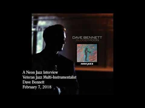 A Neon Jazz Interview with Veteran Jazz Multi-Instrumentalist Dave Bennett