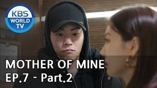 Mother of Mine   세상에서 제일 예쁜 내 딸 EP.7 - Part.2 [ENG, CHN, IND]