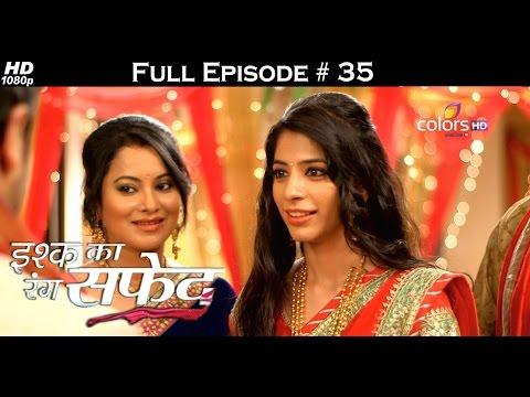 Ishq Ka Rang Safed - 18th September 2015 - इश्क का रंग सफ़ेद - Full Episode (HD)