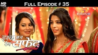 Ishq Ka Rang Safed - 18th September 2015 - इश्क का रंग सफ़ेद - Full Episode (HD)