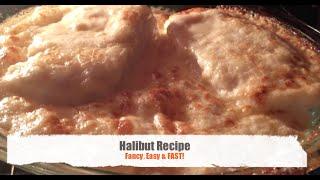Super Tasty & Easy Halibut Recipe
