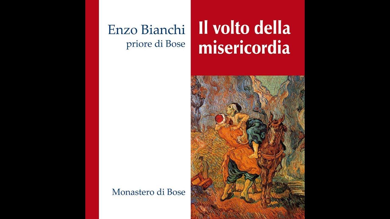 Enzo Bianchi Il Volto Della Misericordia Youtube