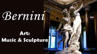 Art : music & sculpture - Gian Lorenzo Bernini on Bach Mendelssohn Mozart Beethoven