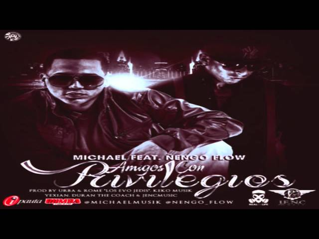Michael Ft Ñengo Flow  Amigos Con Privilegios 2013 Videos De Viajes