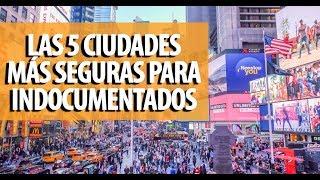 Las 5 ciudades más seguras para inmigrantes indocumentados