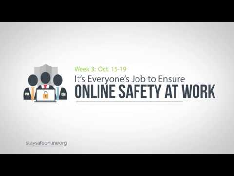 How to Ensure Safety Online at Work – Week 3 – National Cyber Security Awareness Week