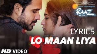LO MAAN LIYA FULL SONG with LYRICS - Arijit Singh - Raaz Reboot