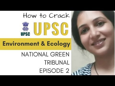 Environmental Issues for UPSC Exam: Current Issues - NATIONAL GREEN TRIBUNAL Episode 2