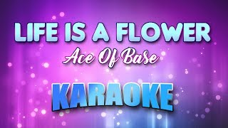 Ace Of Base - Life Is A Flower (Karaoke version with Lyrics)