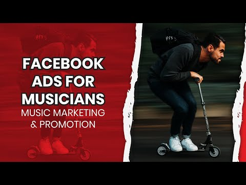 Music Marketing & Promotion Strategies | Facebook Ads For Musicians