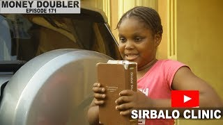 SIRBALO CLINIC - MONEY DOUBLER EPISODE 171