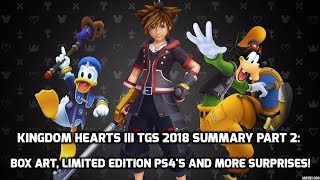 Kingdom Hearts III TGS 2018 Summary Part 2: Box Art, Limited Edition PS4's And More Surprises!