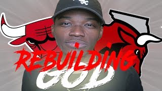 THE REBUILDING GOD IS BACK | THE CHICAGO BULLS NEED ME