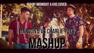 ► Maroon 5 VS Charlie Puth MASHUP - Fly By Midnight & KHS cover 中英字幕