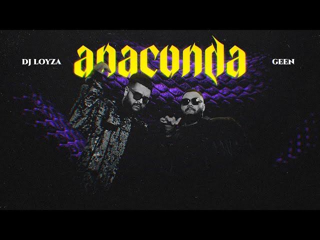 Dj Loyza & Geen - Anaconda (official video)