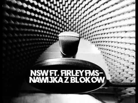 NSW ft. Firley FMS - Nawijka z bloków