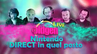 OLDGEN Live - NINTENDO: Direct in quel posto