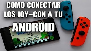 COMO CONECTAR LOS JOY-CON A TU ANDROID / FACIL / NINTENDO SWITCH