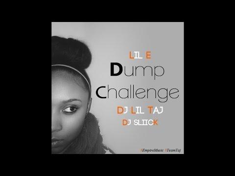 Lil E - Dump Challenge (feat. Dj Taj & Sliick)