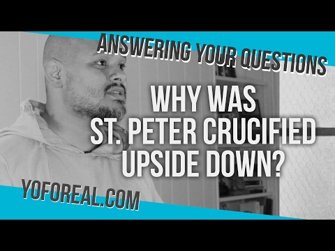 Why Was St. Peter Crucified Upside Down? —Fr. Agustino