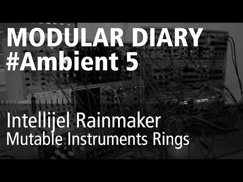 Modular Diary #Ambient5 Live Jam (Intellijel Rainmaker, Mutable Instruments Rings)