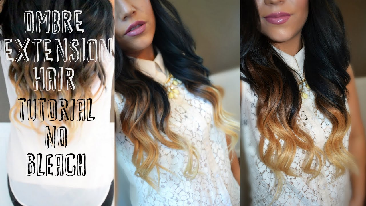 Ombre Extensions Tutorialno Bleach Or Coloring Your Natural Hair