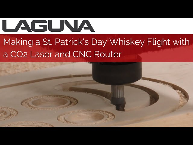 Making a St. Patrick's Day Whiskey Shot Flight with a CO2 Laser and CNC Router | Laguna Tools