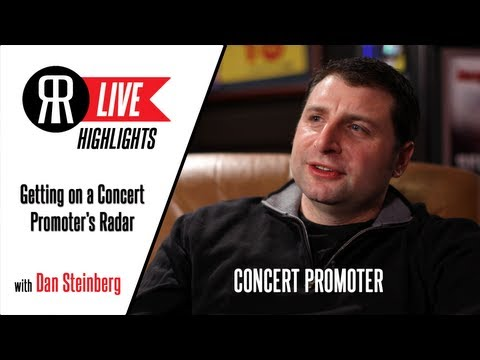 Dan Steinberg, Concert Promoter, talks Connecting with Right Promoters and Getting on their Radar