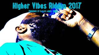 Download Higher Vibes Riddim Mix (Full) Feat. Anthony B, Fantan Mojah, Turbulence, (Octobre 2017) MP3 song and Music Video